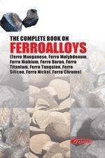 The Complete Book on Ferroalloys