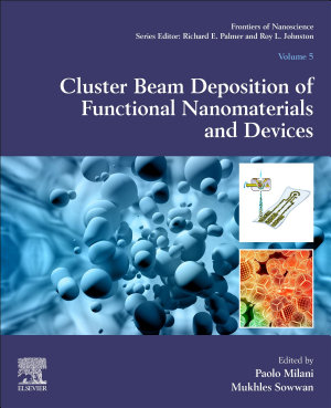 Cluster Beam Deposition of Functional Nanomaterials and Devices