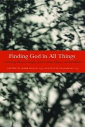 Finding God in All Things: Celebrating Bernard Lonergan, John Courtney Murray, and Karl Rahner