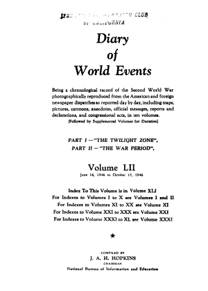 Diary of World Events  Being a Chronological Record of the Second World War Photographically Reproduced from the American and Foreign Newspaper Dispatches as Reported Day by Day PDF