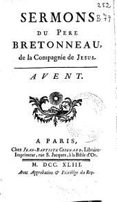 Sermons du Père Bretonneau, de la Compagnie de Jesus: Avent