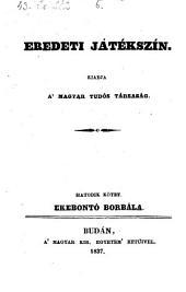 Ekebonto Borbala Szomorujatek 4 felv. (Babara. Trauerspiel in 4 Aufz. ) hung: 6