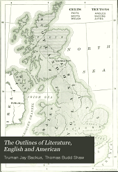 The Outlines of Literature, English and American: Based Upon Shaw's Manual of English Literature