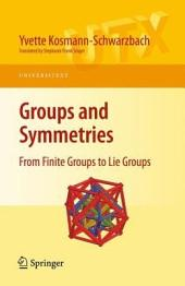 Groups and Symmetries: From Finite Groups to Lie Groups