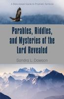 Parables  Riddles  and Mysteries of the Lord Revealed PDF