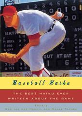 Baseball Haiku: The Best Haiku Ever Written about the Game