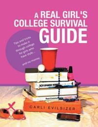 A Real Girl's College Survival Guide