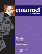 Emanuel Law Outlines for Torts: Edition 10