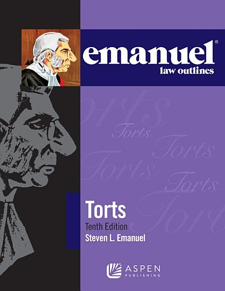 Emanuel Law Outlines for Torts