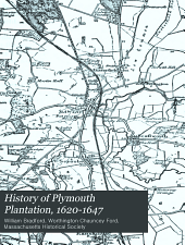 History of Plymouth Plantation, 1620-1647: Volume 1