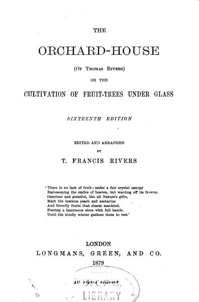 Download The Orchard house  of Thomas Rivers  Or the Cultivation of Fruit trees Under Glass Book