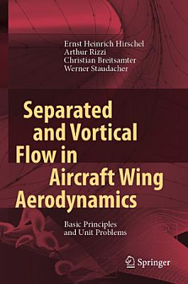Separated and Vortical Flow in Aircraft Wing Aerodynamics