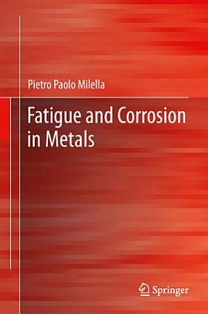 Fatigue and Corrosion in Metals PDF