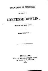 Souvenirs Et Mémoires De Madame La Comtesse Merlin, Publiés Par Elle-Mème: Volume3