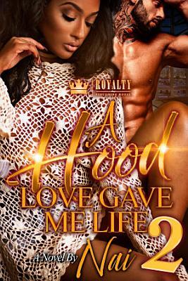 A Hood Love Gave Me Life 2
