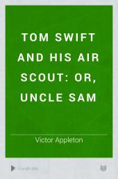 Tom Swift and his Air Scout: or, Uncle Sam
