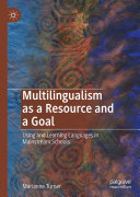 Multilingualism as a Resource and a Goal