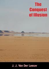 The Conquest of Illusion