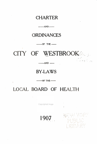 Charter and Ordinances of the City of Westbrook and By laws of the Local Board of Health