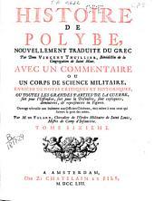 Histoire de Polybe, nouvellement traduite du grec par Dom Vicent Thuillier ... avec un commentaire ou un corps de science militaire ... par M. de Folard ...: Volume6