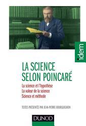 La science selon Henri Poincaré: La science et l'hypothèse - La valeur de la science - Science et méthode