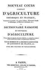 Nouveau cours complet d'agriculture théorique et pratique ... ou Dictionnaire raisonné et universel d'agriculture