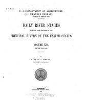 Daily river stages at river gage stations on the principal rivers of the United States: Volume 14