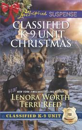 Classified K-9 Unit Christmas: A Killer Christmas\Yuletide Stalking