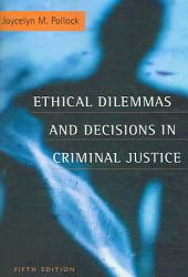 Ethical Dilemmas And Decisions In Criminal Justice Book PDF
