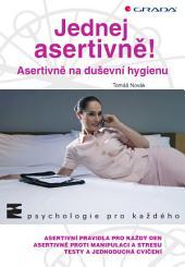 Jednej asertivně!: Asertivně na duševní hygienu
