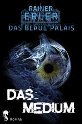 Das Blaue Palais 3: Das Medium