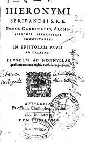 Hieronymi Seripandii ... commentarius in Epistolam Pauli ad Galatas: eiusdem ad nonnullas quaestiones ex textu epistolae catholicae responsiones
