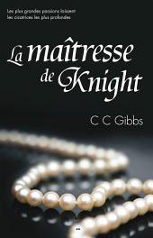 La maîtresse de Knight: Tout ou rien -