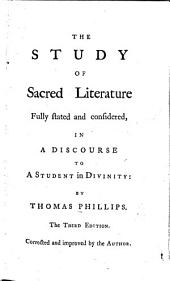 The study of sacred literature fully stated and considered: in a discourse to a student in divinity