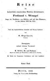 Reise des kaiserlich-russischen flotten-lieutenants Ferdinand v. Wrangel längs der nordküste von Sibirien und auf dem Eismeere, in den Jahren 1820 bis 1824