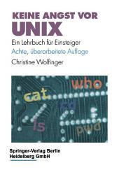 Keine Angst vor UNIX: Ein Lehrbuch für Einsteiger, Ausgabe 8