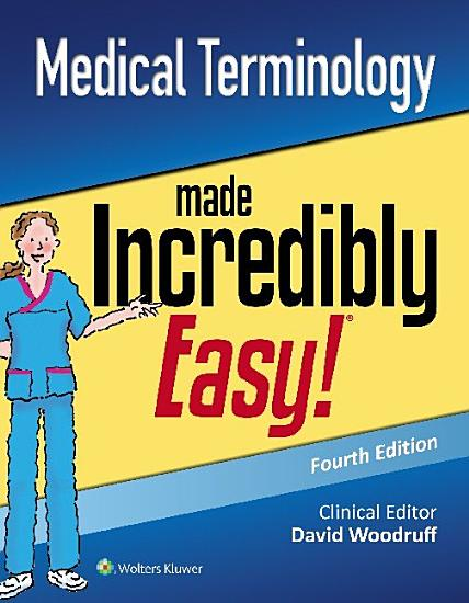 Medical Terminology Made Incredibly Easy  PDF