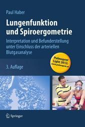 Lungenfunktion und Spiroergometrie: Interpretation und Befunderstellung unter Einschluss der arteriellen Blutgasanalyse, Ausgabe 3