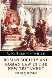 Roman Society and Roman Law in the New Testament