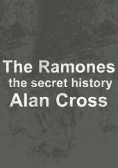 The Ramones: the secret history