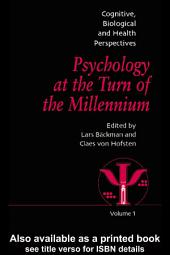 Psychology at the Turn of the Millennium, Volume 1: Cognitive, Biological and Health Perspectives
