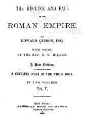 The Decline and Fall of the Roman Empire: Volume 5