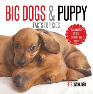 Big Dogs   Puppy Facts for Kids   Dogs Book for Children   Children s Dog Books
