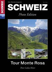 Tour Monte Rosa: Wandermagazin SCHWEIZ 8_2013 - Photo Edition