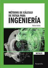 Métodos de cálculo de fatiga para ingeniería. Metales