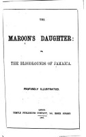 The Maroon s Daughter  Or  The Bloodhounds of Jamaica PDF