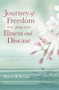 Journey of Freedom from Illness and Disease Book