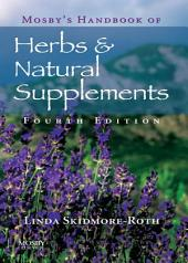 Mosby's Handbook of Herbs & Natural Supplements - E-Book: Edition 4