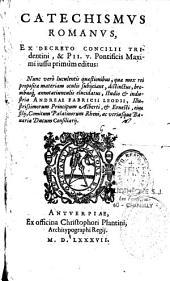 Catechismus Romanus, ex Decreto Concilii Tridentini, & Pii V Pontificis Maximi iussu primum editus... studio & industria Andreae Fabricii Leodii...