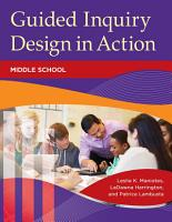 Guided Inquiry Design   in Action  Middle School PDF